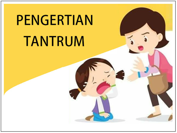 PENGERTIAN TANTRUM